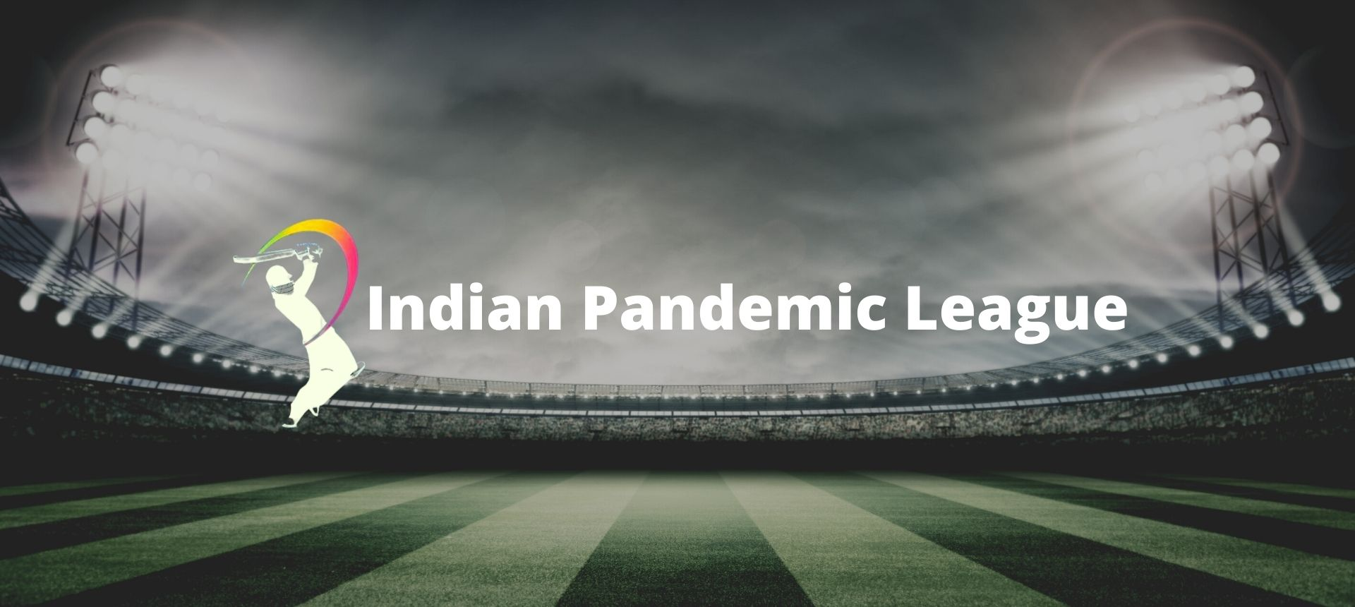 Indian Pandemic League – 8 Nahi, 7:30 Baje