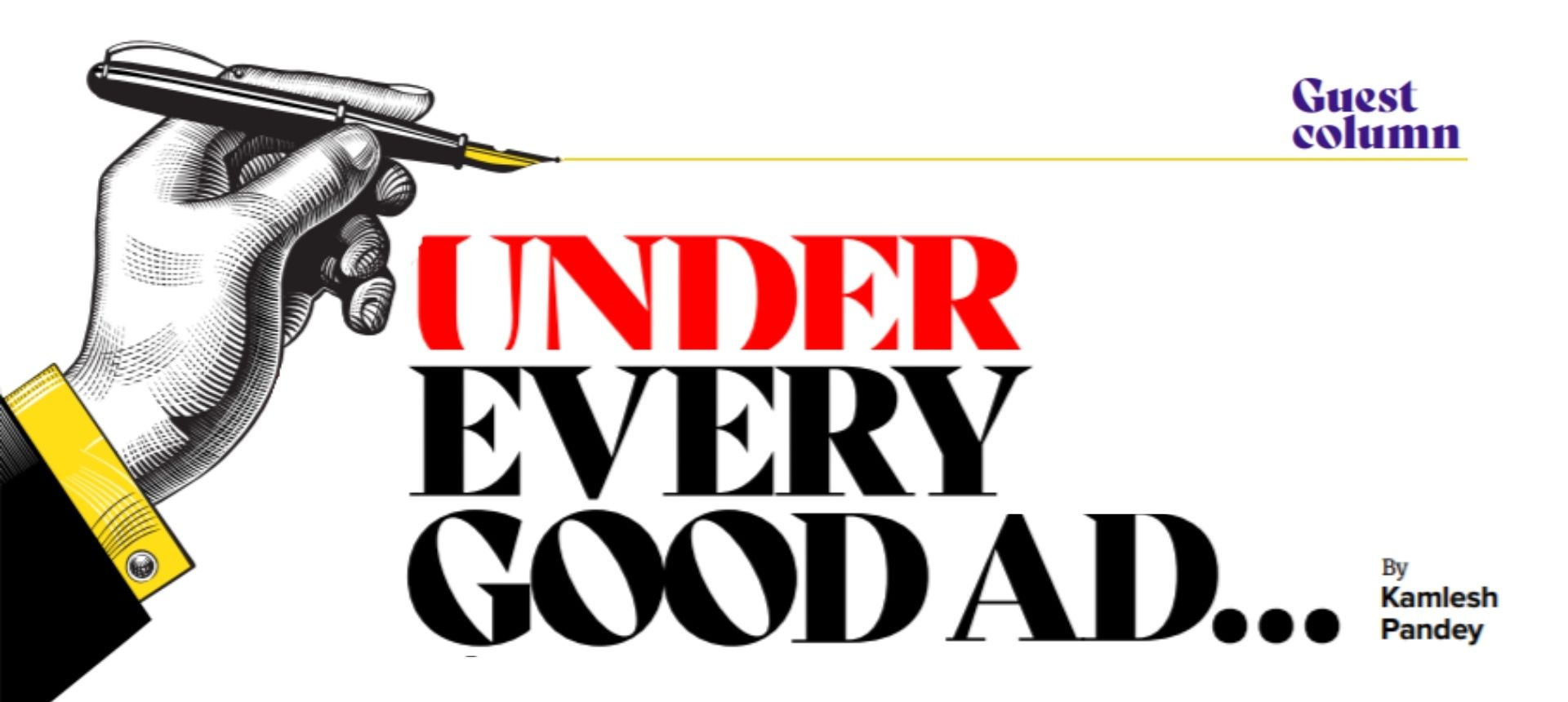 Under every good ad…